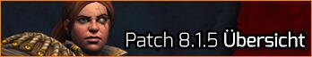 Patch 8.1.5 Übersicht